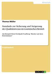 """Standards zur Sicherung und Steigerung des Qualitätniveaus im touristischen Betrieb - Am Beispiel Hotel Dorfpark Voarlberg """"Bücher auf dem Hotelzimmer"""""""