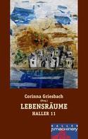 Corinna Griesbach: Haller 11 - Lebensräume