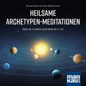 Heilsame Archetypen-Meditationen - Alles ist in allem und alles ist in mir