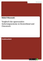 Vergleich der agrarsozialen Sicherungssysteme in Deutschland und Österreich