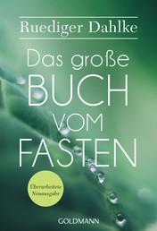 Das große Buch vom Fasten - Überarbeitete Neuausgabe