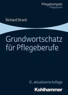 Richard Strack: Grundwortschatz für Pflegeberufe