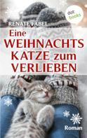 Renate Fabel: Eine Weihnachtskatze zum Verlieben ★★★★