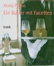 Ein Butler mit Facetten - Erotik
