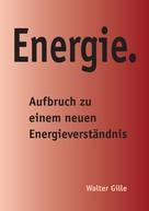 Walter Gille: Energie.