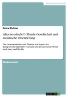 Petra Richter: Alles ist erlaubt?! - Plurale Gesellschaft und moralische Orientierung