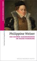 Karin Schneider-Ferber: Philippine Welser