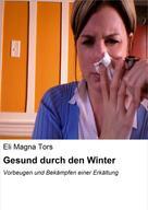 Eli Magna Tors: Gesund durch den Winter ★