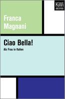 Franca Magnani: Ciao Bella!