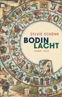 Sylvie Schenk: Bodin lacht ★★★★★