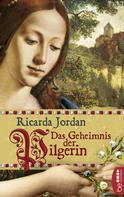 Ricarda Jordan: Das Geheimnis der Pilgerin