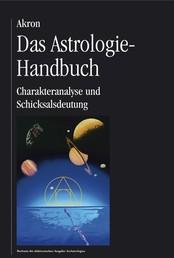 Das Astrologie-Handbuch - Charakteranalyse und Schicksalsdeutung