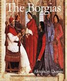 Alexandre Dumas: The Borgias