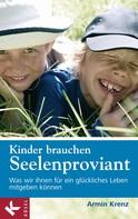 Armin Krenz: Kinder brauchen Seelenproviant