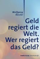 Wolfgang Kessler: Geld regiert die Welt. ★★★