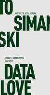 Roberto Simanowski: Data Love