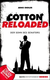 Cotton Reloaded - 18 - Der Sohn des Senators