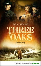 Three Oaks - Folge 2 - Der Grizzly