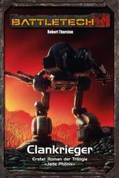 BattleTech Legenden 13 - Jadephönix 1 - Clankrieger