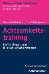 Achtsamkeitstraining - Ein Trainingsmanual für psychiatrische Patienten