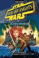 Kevin J. Anderson: Star Wars. Young Jedi Knights 4. Lichtschwerter ★★★★
