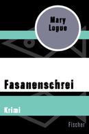 Mary Logue: Fasanenschrei ★★★★