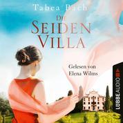 Die Seidenvilla - Seidenvilla-Saga, Band 1 (Ungekürzt)