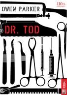 Owen Parker: Dr. Tod