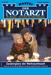 Der Notarzt 384 - Arztroman - Zauberglanz der Weihnachtszeit