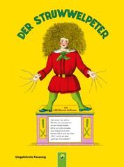 Der Struwwelpeter - ungekürzte Fassung - Der Kinderbuch Klassiker zum Lesen und Vorlesen