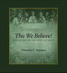 Timothy C. Tennent: This We Believe
