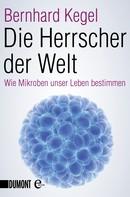 Bernhard Kegel: Die Herrscher der Welt ★★★★