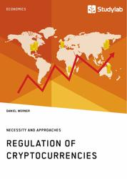 Regulation of Cryptocurrencies. Necessity and Approaches