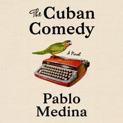 The Cuban Comedy, The Cuban Comedy (Unabridged)