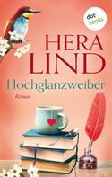 Hera Lind: Hochglanzweiber ★★★