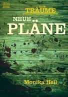 Monika Heil: Alte Träume - Neue Pläne