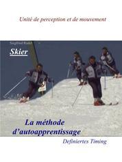 Skier - La Methode d'auto apprentissage - Definiertes Timig. Unite de perception et de mouvement