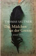 Thomas Sautner: Das Mädchen an der Grenze ★★★★