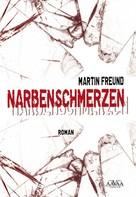 Martin Freund: Narbenschmerzen