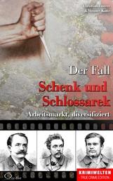 Der Fall Schenk und Schlossarek - Arbeitsmarkt, diversifiziert