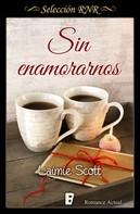 Laimie Scott: Sin enamorarnos (Bolonia 1)
