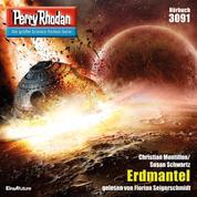 """Perry Rhodan 3091: Erdmantel - Perry Rhodan-Zyklus """"Mythos"""""""