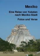 Volker Friebel: Mexiko - Eine Reise von Yukatan nach Mexiko-Stadt ★★★