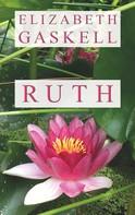 Elizabeth Gaskell: Ruth