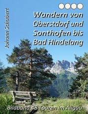 Wandern von Oberstdorf und Sonthofen bis Bad Hindelang - Bildband 48 Touren im Allgäu