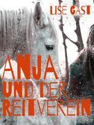 Lise Gast: Anja und der Reitverein