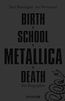 Paul Brannigan: Birth School Metallica Death ★★★★
