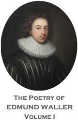 The Poetry of Edmund Waller - Volume I
