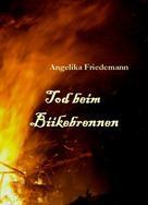Angelika Friedemann: Tod beim Biikebrennen