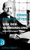 Erwin Strittmatter: Vor der Verwandlung ★★★★
